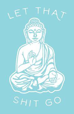 Let That Shit Go Buddha Blue by SundazeSociety on Etsy