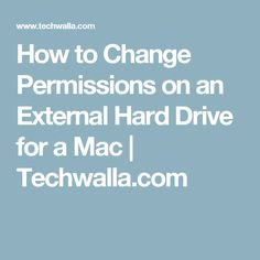 How to Change Permissions on an External Hard Drive for a Mac | Techwalla.com