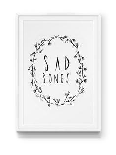 Sad Songs print