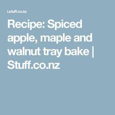 Recipe: Spiced apple, maple and walnut tray bake | Stuff.co.nz