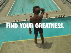 Find your greatness.