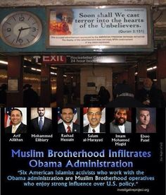 Muslim Brotherhood has Infiltrated Obama Administration, MAY GOD HAVE COMPASSION FOR ALL OF THEM INCLUDING THEIR BIG BROTHER OBAMA WHEN KARMA DOWNLOAD HER FURY INTO THEIR SOULLESS LIFE.