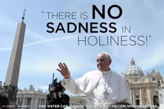 There is NO sadness in Holiness.