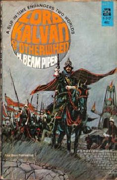 BEAM PIPER Lord Kalvan of Otherwhen (cover and interior illustration by Jack Gaughan; Fantasy Book Covers, Fantasy Books, Classic Sci Fi Books, Ace Books, Nostalgic Art, Science Fiction Books, Magazine Art, Magazine Covers, Paperback Books