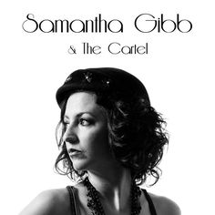 Check out Samantha Gibb & The Cartel on ReverbNation