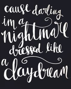 """Taylor Swift 1989 - Style lyrics - """"Cause Darling I'm A Nightmare Dressed Like A Daydream"""" - Silver Metallic Calligraphy Handlettering www.etsy.com/shop/FullyMade"""