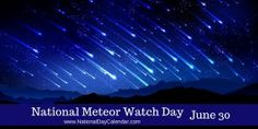 National Meteor Watch Day June 30