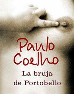 Drako® Amante De La Vida...: Recomendación: La Bruja de portobello Paulo Coelho