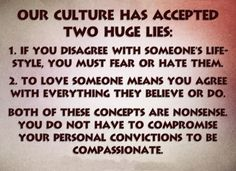 Our culture has accepted two huge lies: