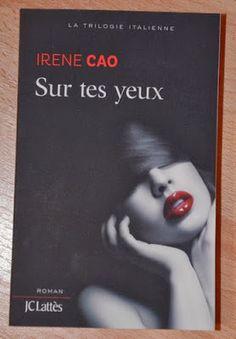 Les Lectures de Val : Sur tes Yeux d'Irène Cao [La trilogie Italienne Vo...
