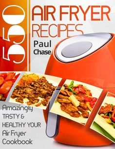 550 Air Fryer Recipes: Amazingly Tasty & Healthy Air Fryer Cookbook Download the ebook: http://www.good-ebooks.org/550-air-fryer-recipes-amazingly-tasty-healthy-air-fryer-cookbook/ #ebooks #book #ebook #books #PDF