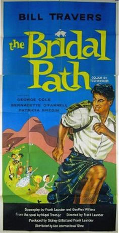 The Bridal Path (1959)Stars: Bill Travers, Bernadette O'Farrell, George Cole, Duncan Macrae, Alex Mackenzie, Gordon Jackson ~  Director: Frank Launder