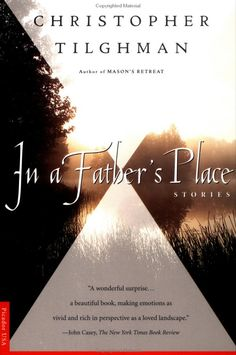 In a Father's Place: Christopher Tilghman: 9780312155537: Amazon.com: Books