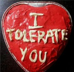 He won't be able to make a romantic cake for you. We're sure it's still delicious though!