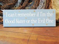 Haha!!                                               Wood Sign Good Sister Evil Sister Wall Decor Funny Plaque on Etsy, $13.00
