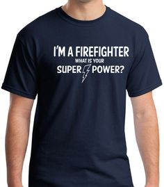 Fireman Firefighter shirt superpower Tshirt gift ideas by CelebriT