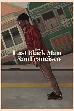 Online The Last Black Man in San Francisco. Watch Movie Free Watch The Last Black Man in San Francisco For Free online Mike Epps, Finn Wittrock, Danny Glover, Tichina Arnold, Best Movie Posters, Film Posters, Hindi Movies, San Francisco, Black Man