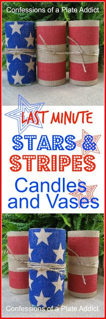 CONFESSIONS OF A PLATE ADDICT: Last Minute Patriotic Candle Holders and Vases