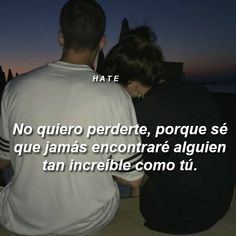 Tan increible como tú... ❤ Amor Quotes, Life Quotes, Sad Love, I Love You, Simpsons Frases, Ex Amor, Tumblr Love, Love Phrases, Spanish Quotes