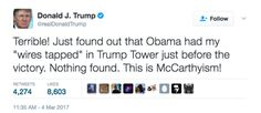 """Without offering a scintilla of evidence, Trump on 03/04 accused Obama of spying on him by wiretapping the phones in Trump Tower during the 2016 campaign. Like much of what Trump tweets, the claim appears to have followed a path through the pro-Trump media. Trump was likely referring toan articlefrom alt-right media outletBreitbart. (Click on """"Read it"""" for full article.)"""