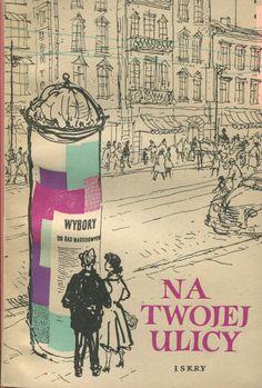 """""""Na twojej ulicy"""" Tadeusz Kurek Cover by Janusz Grabiański Published by Wydawnictwo iskry 1954"""