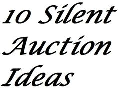 10 Silent Auction Ideas For Extra Profits - There's an art to doing silent auctions in a way that maximizes the amount raised. Many of these silent auction ideas are the direct opposite of the approach most groups are using. Find more fundraising auction ideas at FundraiserHelp.com