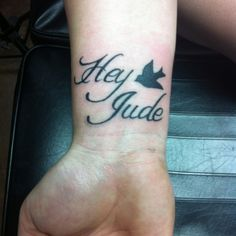 I would get a Hawk, like my husband Jeremy's nickname but Hey Jude is our song & I love it!!!  I'd get it on my foot though.
