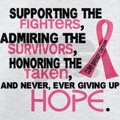 October Is Breast Cancer Awareness Month. Supporting The Fighters, Admiring The Survivors, Honoring The Taken, and Never Ever Giving Up HOPE. Breast Cancer Quotes, Breast Cancer Shirts, Breast Cancer Support, Breast Cancer Survivor, Breast Cancer Awareness, Cancer Facts, Motto, In This World, Messages