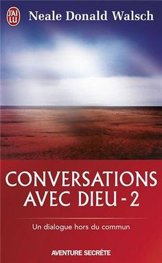 CONVERSATIONS AVEC DIEU T02 : UN DIALOGUE HORS DU COMMUN LA SUITE de NEALE DONALD WALSCH http://www.amazon.ca/dp/2290352306/ref=cm_sw_r_pi_dp_O2fZub130H9PA