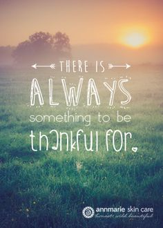 """""""There is always something to be thankful for.""""  #quotes #inspiration #skincare"""