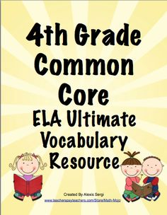 4th Grade Common Core ELA Ultimate Vocabulary Resource product from Math-Mojo on TeachersNotebook.com
