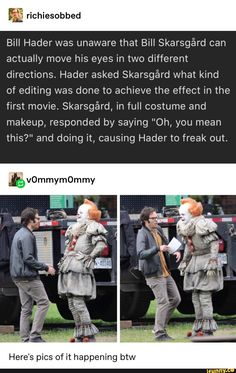 The 2 Bills getting along on the set of IT Chapter 2 (Repost after original post was removed) Stupid Funny Memes, Haha Funny, Funny Posts, Funny Quotes, Funny Humor, Scary Movie Memes, It Memes, Freaking Hilarious, Funny Stuff