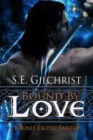 Bound by Love, an ebook by S E Gilchrist at Smashwords