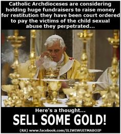 This is one of my biggest complaints against the Catholic church.  All that money, paintings, books, artifacts, etc.and yet they let it collect dust instead of eliminating poverty.