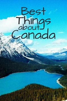 10 things Canada does better than anywhere else - the best bits about Canada - the ones we miss.
