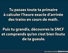 Puts my french to the test lel!  you spend all your primary calculating the exact arrival of trains in math class. then you grow and understand that railway services (SNCF) were damn good to work it out for connivance.