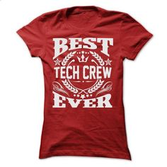 BEST TECH CREW EVER T SHIRTS - #clothes #make t shirts. PURCHASE NOW => https://www.sunfrog.com/Geek-Tech/-BEST-TECH-CREW-EVER-T-SHIRTS-Ladies.html?60505