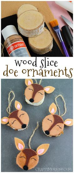 Adorable wood slice doe ornaments! Cute Christmas craft if you love deer