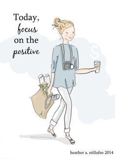 Focus on the Positive - Photography Illustration - Art for Women - Quotes for Women  - Art for Women - Inspirational Art