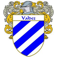 Valdez Coat of Arms    http://spanishcoatofarms.com/ has a wide variety of products with your Hispanic surname with your coat of arms/family crest, flags and national symbols from Mexico, Peurto Rico, Cuba and many more available upon request,