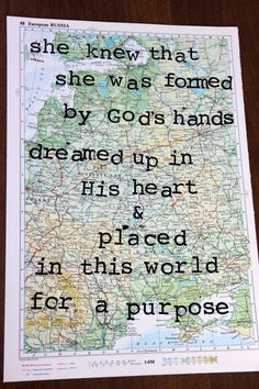 change to for we are placed in this world for a purpose.She knew she was formed by God's hands dreamed up in His heart & placed in this world for a purpose hand stamped on vintage map Anne Overbeek Designs on Etsy The Words, Cool Words, Adonai Elohim, I Look To You, Encouragement, Jesus Christus, Just Dream, Way Of Life, Christian Quotes