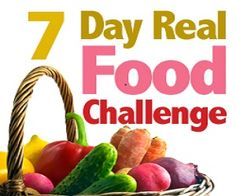 7 Day Real Food Challenge