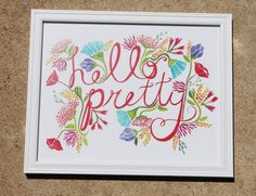 Hello Pretty  8x10 print by FrameworthyDesigns on Etsy #art #affirmation #prints #gifts #frameworthydesigns