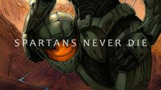 Spartans never die Quote for a Tattoo Maybe Halo Quotes, Halo Spartan, Halo 3, Skyrim, True Stories, Master Chief, Video Games, Fandoms, World