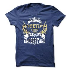 its a STEVIE Thing You Wouldnt Understand  - T Shirt, Hoodie, Hoodies, Year,Name, Birthday