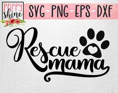 Rescue Mama svg png eps dxf Cutting Files and Designs for Silhouette Cameo and Cricut Explore Air Cutting Machines. Commercial Use License Included! Cute SVG, Funny SVG, DIY, SVG Quote, SVG Sayings, Girl Designs, Pretty SVG, Mom Life, Animal Sayings, Fur Mama, Fur Dad, Who Rescued Who, Puppy, Kitten, Rescue Mom, Adopt Dont Shop, Paw Print, Animal Lover, Dog Lady, Cat Lady, Mothers Day, SVG Design, SVG File, Mug Design, Shirt Design, Cutting Designs, Cutting File, Cricut Air, Small Businesses
