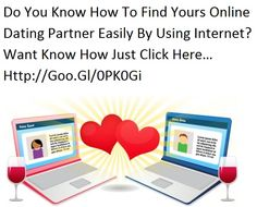 Do You Know How To Find Yours Online Dating Partner Easily By Using Internet? Want Know How Just Click Here… Http://Goo.Gl/0PK0Gi
