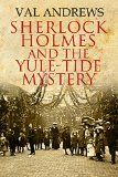 Free Kindle Book -  [Mystery & Thriller & Suspense][Free] Sherlock Holmes and the Yule-tide Mystery Check more at http://www.free-kindle-books-4u.com/mystery-thriller-suspensefree-sherlock-holmes-and-the-yule-tide-mystery/