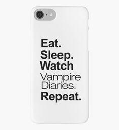 Eat. Sleep. Watch Vampire Diaries. Repeat. iPhone Case/Skin