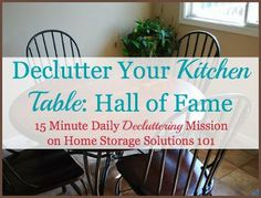 15 minute Declutter 365 mission: declutter your kitchen table, and then develop the habit of keeping it that way! {plus hall of fame of people who've taken this challenge on Home Storage Solutions 101}